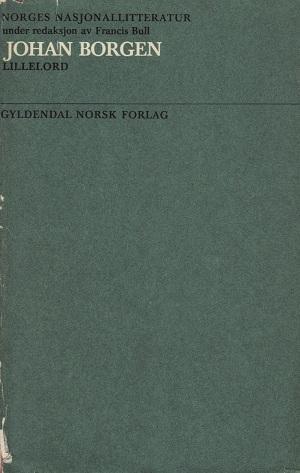 """""""Norges nasjonallitteratur. Bd. 33 - Lillelord"""" av Johan Borgen"""