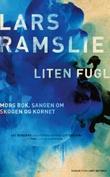 """""""Liten fugl - mors bok"""" av Lars Ramslie"""