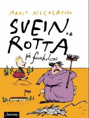 """""""Svein og rotta på feriekoloni"""" av Marit Nicolaysen"""