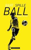 """""""Bare spille ball"""" av Michael Stilson"""