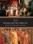 """""""100 skikkelser fra Bibelen historier fra Det gamle og Det nye testamente"""" av R.P Nettelhorst"""