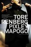 """Pixley Mapogo - roman"" av Tore Renberg"