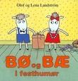 """""""Bø og Bæ i festhumør"""" av Olof Landström"""