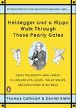 """Heidegger and a hippo walk through those pearly gates"" av Thomas Cathcart"