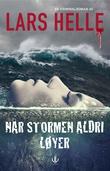 """""""Når stormen aldri løyer"""" av Lars Helle"""