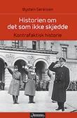 """""""Historien om det som ikke skjedde - kontrafaktisk historie"""" av Øystein Sørensen"""