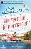 """""""Uten vesentlige feil eller mangler - roman"""" av Linda Skomakerstuen"""