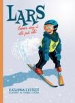 """""""Lars lærer seg å stå på ski!"""" av Katarina Ekstedt"""