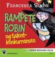 """""""Rampete Robin og talentkonkurransen"""" av Francesca Simon"""