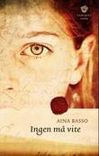 """""""Ingen må vite - roman"""" av Aina Basso"""
