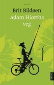 """Adam Hiorths veg - roman"" av Brit Bildøen"