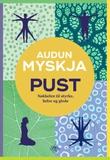 """""""Pust nøkkelen til styrke, helse og glede"""" av Audun Myskja"""