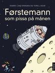 """""""Førstemann som pissa på månen - basert på en sann historie og noen løse rykter"""" av Endre Lund Eriksen"""