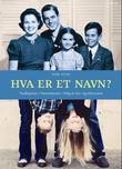 """""""Hva er et navn? - tradisjoner, navnemoter, valg av fornavn og etternavn"""" av Ivar Utne"""