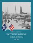 """""""Kystruteskipene Oslo-Bergen"""" av Bård Kolltveit"""