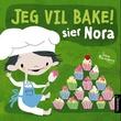 """""""Jeg vil bake! sier Nora"""" av Irene Marienborg"""