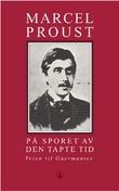 """""""På sporet av den tapte tid. Bd. 3 - veien til Guermantes"""" av Marcel Proust"""