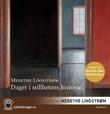"""""""Dager i stillhetens historie"""" av Merethe Lindstrøm"""