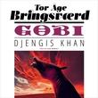 """""""Gobi: Djengis Khan"""" av Tor Åge Bringsværd"""