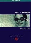 """""""Tatt av kvinnen"""" av Erlend Loe"""