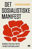 """""""Det sosialistiske manifest radikal politikk for en tid med ekstrem ulikhet"""" av Bhaskar Sunkara"""