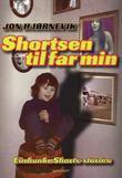 """""""Shortsen til far min - ein bunke shorts-stories"""" av Jon Hjørnevik"""
