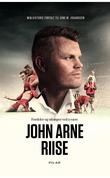 """""""Fordeler og ulemper ved å være John Arne Riise - en biografi"""" av John Arne Riise"""