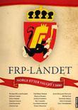 """""""FrP-landet - Norge etter valget i 2009?"""" av Lars Sandvig"""