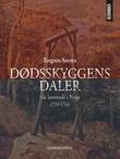 """""""Dødsskyggens daler - de henrettede i Norge 1759-1764"""" av Torgrim Sørnes"""