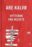 """""""Hyttebok frå helvete"""" av Are Kalvø"""