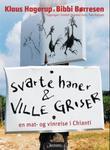 """""""Svarte haner og ville griser - en mat- og vinreise i Chianti"""" av Klaus Hagerup"""