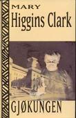 """""""Gjøkungen"""" av Mary Higgins Clark"""