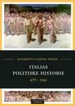 """Italias politiske historie - 476 - 1945"" av Elisabetta Cassina Wolff"