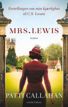 """""""Mrs. Lewis - fortellingen om min kjærlighet til C.S. Lewis"""" av Patti Callahan"""