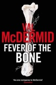 """Fever of the bone"" av Val McDermid"