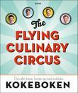 """""""The flying culinary circus den aller beste, lureste og mest praktiske kokeboken"""" av Flying Culinary Circus (kokkegruppe)"""