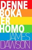 """""""Denne boka er homo"""" av James Dawson"""