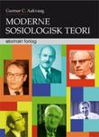 """Moderne sosiologisk teori"" av Gunnar C. Aakvaag"