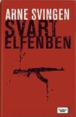 """""""Svart elfenben"""" av Arne Svingen"""