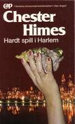 """""""Hardt spill i Harlem"""" av Chester Himes"""