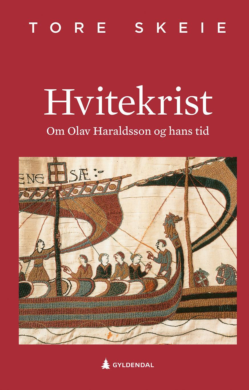 """""""Hvitekrist - om Olav Haraldsson og hans tid"""" av Tore Skeie"""