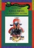 """""""Kjell-Aksel - en snauklippet historie"""" av Cecilie Enger"""