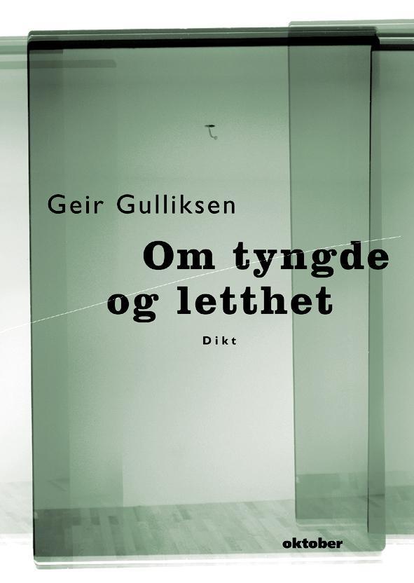 """""""Om tyngde og letthet - dikt"""" av Geir Gulliksen"""