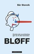 """""""Bløff - hvordan juks og selvbedrag gjør oss til ekte mennesker"""" av Bår Stenvik"""