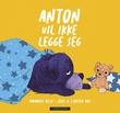 """""""Anton vil ikke legge seg"""" av Amadeus Blix"""