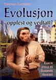 """""""Evolusjon - opplest og vedtatt? - kan vi stole på Darwins teorier?"""" av Kristian Kapelrud"""