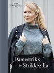 """""""Damestrikk fra Strikkezilla"""" av Tina Hauglund"""