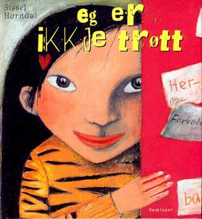 """""""Eg er ikkje trøtt"""" av Sissel Horndal"""