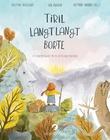 """""""Tiril langt, langt borte - et eventyr basert på Th. Kittelsens malerier"""" av Kristine Haugland"""
