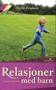 """""""Relasjoner med barn"""" av Herdis Palsdottir"""